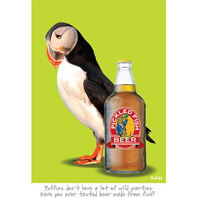 Puffins don't have a lot of wild parties. Have you ever tasted beer made from fish?